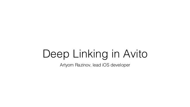 1 Deep Linking in Avito Artyom Razinov, lead iOS developer