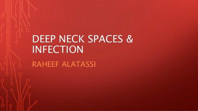 DEEP NECK SPACES & INFECTION RAHEEF ALATASSI