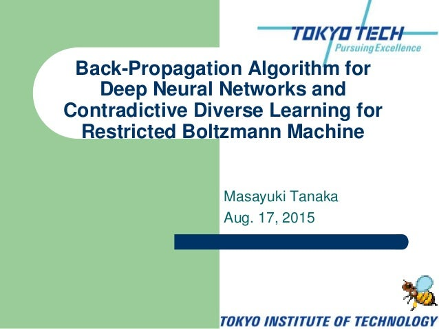 Masayuki Tanaka Aug. 17, 2015 Back-Propagation Algorithm for Deep Neural Networks and Contradictive Diverse Learning for R...
