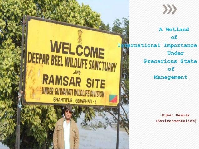 A Wetland of International Importance Under Precarious State of Management  Kumar Deepak (Environmentalist)