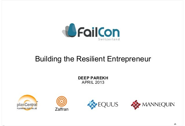 ‹#›DEEP PAREKHAPRIL 2013Building the Resilient EntrepreneurZaffran
