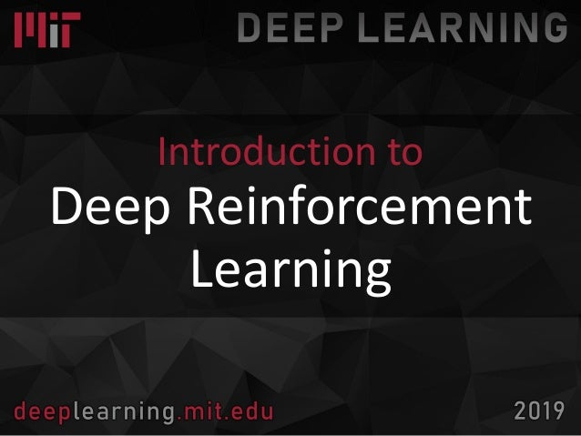 MIT 6 S091: Introduction to Deep Reinforcement Learning (Deep RL) by …