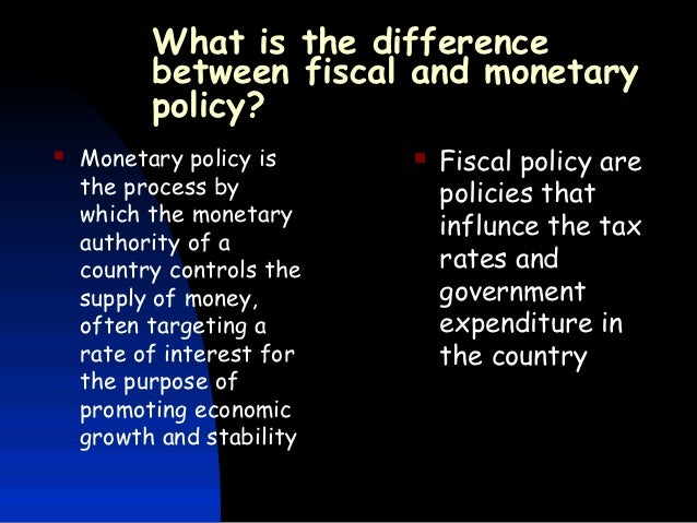 The Difference Between Monetary And Fiscal Policy