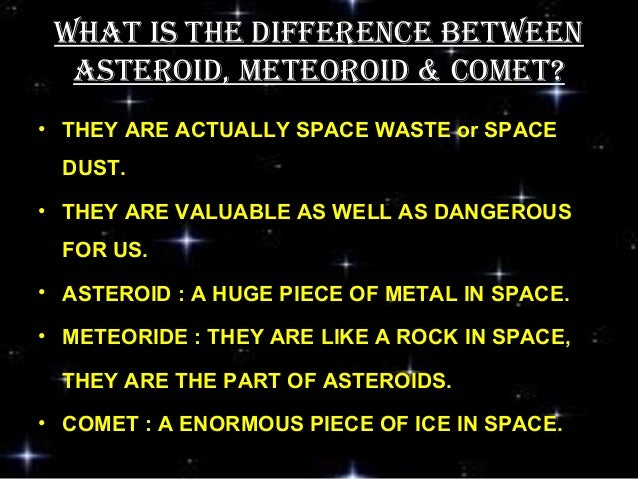 asteriods, meteors and comet