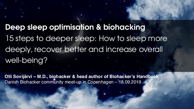 Deep sleep optimisation & biohacking 15 steps to deeper sleep: How to sleep more deeply, recover better and increase overa...