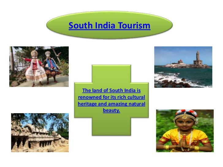South India Tourism<br />The land of South India is renowned for its rich cultural heritage and amazing natural beauty.<br />