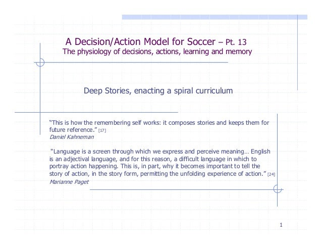 A Decision/Action Model for Soccer – Pt. 13  The physiology of decisions, actions, learning and memory  Deep Stories, enac...