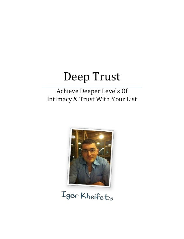 Deep Trust Achieve Deeper Levels Of Intimacy & Trust With Your List