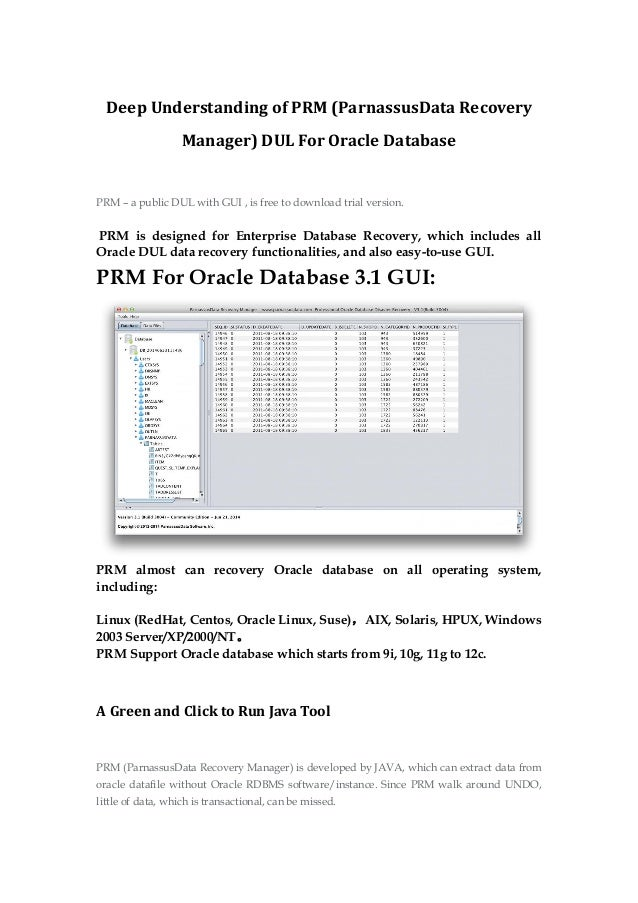 Deep Understanding of PRM (ParnassusData Recovery Manager) DUL For Oracle Database PRM – a public DUL with GUI , is free t...