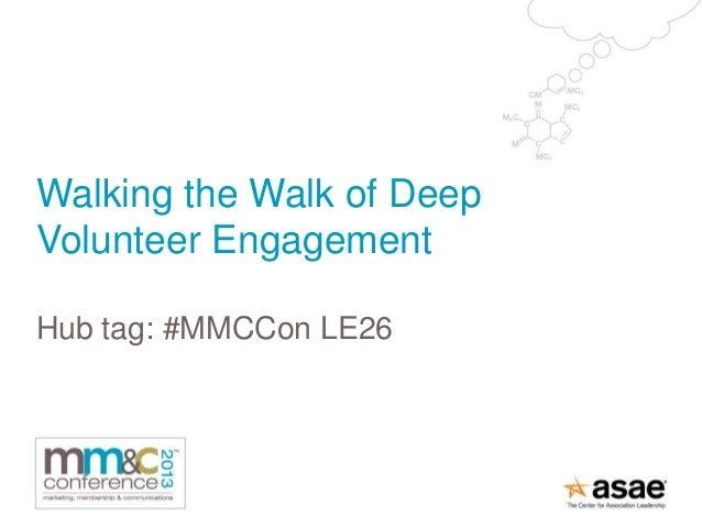 Walking the Walk of DeepVolunteer EngagementHub tag: #MMCCon LE26