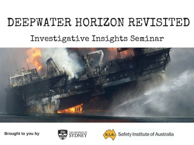 Deepwater Horizon Revisited Investigative Insights
