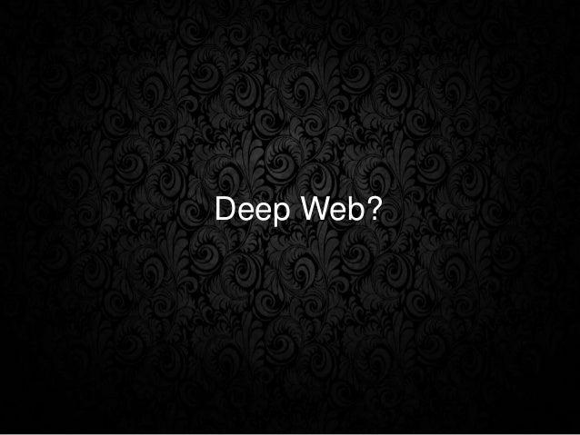 Deep Web?