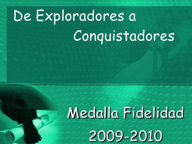 De Exploradores a   Conquistadores Medalla Fidelidad 2009-2010