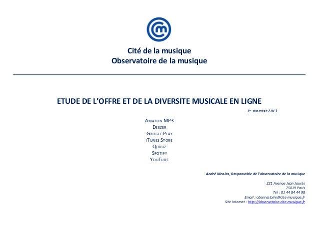 Cité de la musique Observatoire de la musique  ETUDE DE L'OFFRE ET DE LA DIVERSITE MUSICALE EN LIGNE 1ER SEMESTRE 2013  AM...