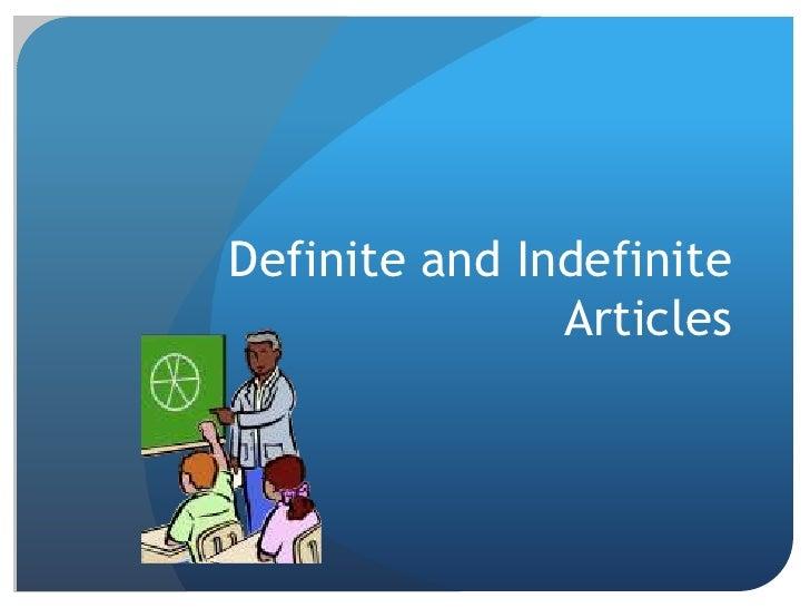 Definite and Indefinite Articles<br />