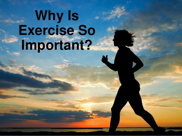 exercise is important Most children enjoy being physically active, and the exercise they get while they play contributes to the development of strong bones and muscles.