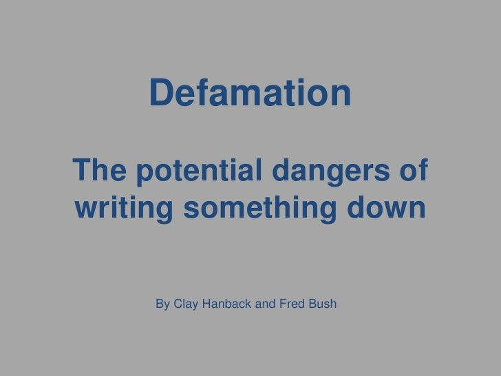 DefamationThe potential dangers of writing something down <br />By Clay Hanback and Fred Bush<br />
