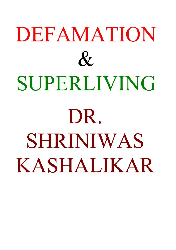 DEFAMATION      & SUPERLIVING     DR.  SHRINIWAS KASHALIKAR