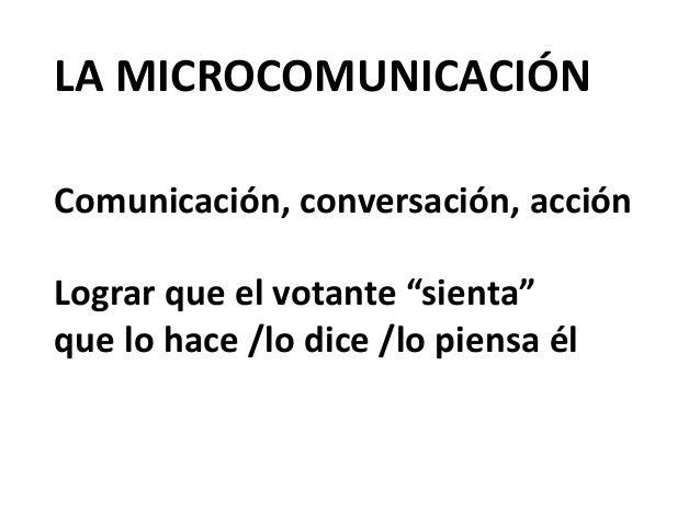 Micropolítica: cómo ganar con microcomunicación  Slide 3