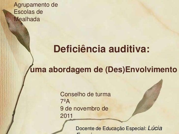 Agrupamento deEscolas deMealhada            Deficiência auditiva:     uma abordagem de (Des)Envolvimento                 C...