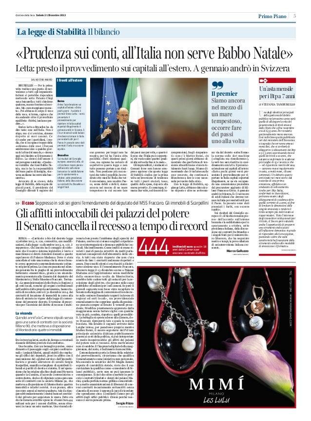 Primo Piano  Corriere della Sera Sabato 21 Dicembre 2013  5  La legge di Stabilità Il bilancio  «Prudenza sui conti, all'I...