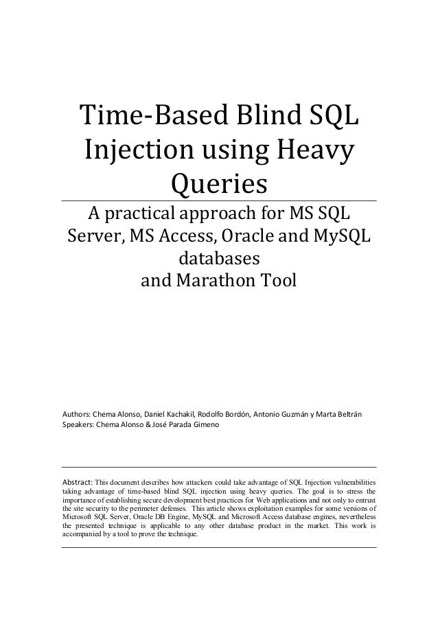 Time-Based Blind SQL Injection using Heavy Queries A practical approach for MS SQL Server, MS Access, Oracle and MySQL dat...