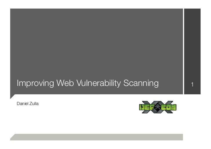 Improving Web Vulnerability Scanning   1Daniel Zulla