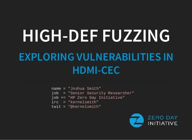 "HIGH-DEF FUZZING EXPLORING VULNERABILITIES IN HDMI-CEC name=""JoshuaSmith"" job=""SeniorSe..."