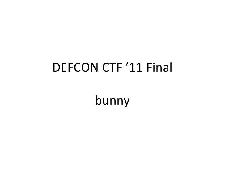 DEFCON CTF '11 Finalbunny<br />