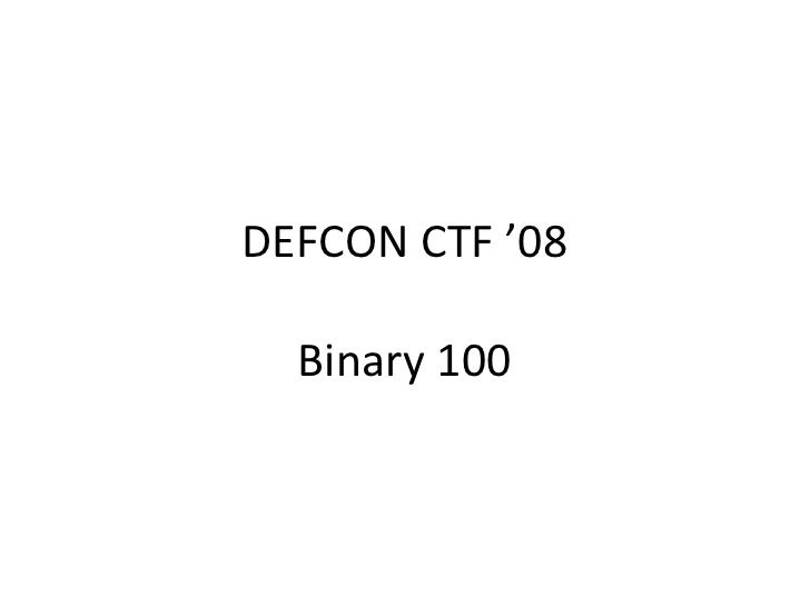 DEFCON CTF '08Binary 100<br />
