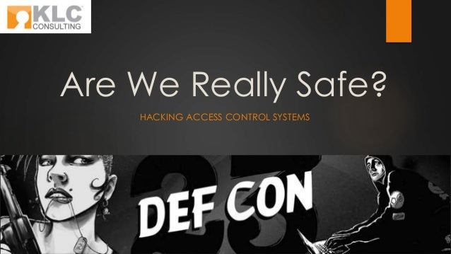 Are We Really Safe? HACKING ACCESS CONTROL SYSTEMS