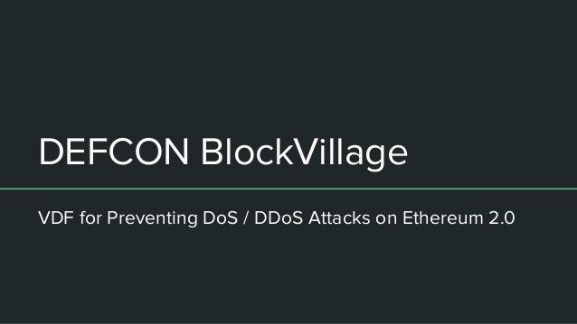 DEFCON BlockVillage VDF for Preventing DoS / DDoS Attacks on Ethereum 2.0