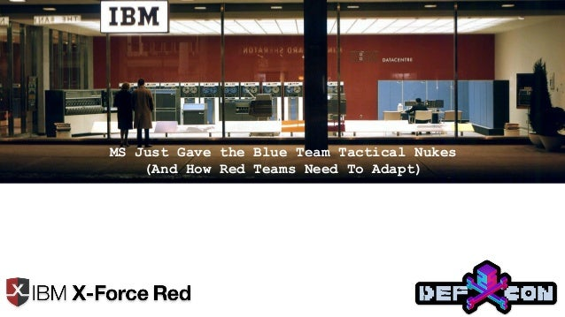 01 02 03 MS Just Gave the Blue Team Tactical Nukes (And How Red Teams Need To Adapt)