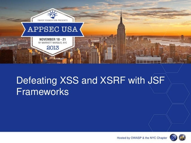 Defeating XSS and XSRF with JSF Frameworks