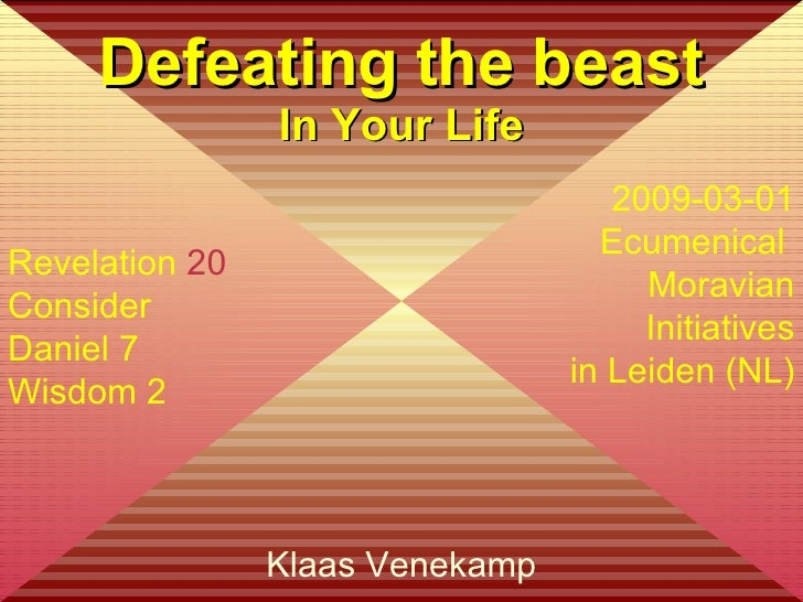 Klaas Venekamp Defeating the beast In Your Life Revelation  20 Consider Daniel 7 Wisdom 2 2009-03-01 Ecumenical  Moravian ...