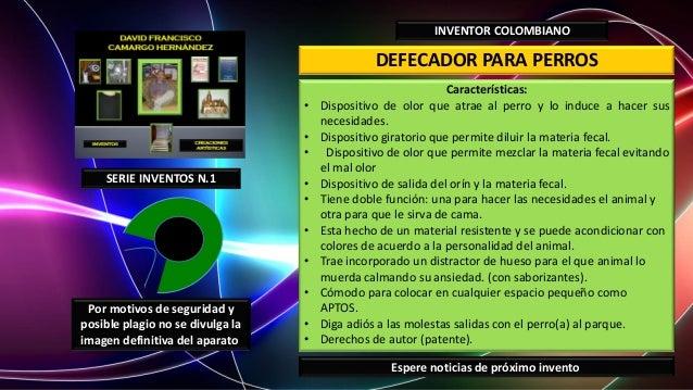 DEFECADOR PARA PERROSINVENTOR COLOMBIANOCaracterísticas:• Dispositivo de olor que atrae al perro y lo induce a hacer susne...