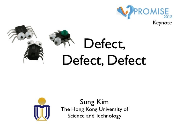 Keynote   Defect,Defect, Defect       Sung KimThe Hong Kong University of  Science and Technology