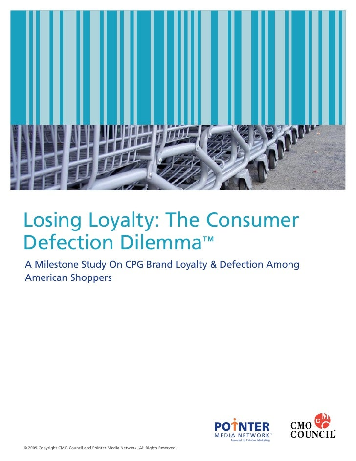 Losing Loyalty: The Consumer Defection Dilemma™ A Milestone Study On CPG Brand Loyalty & Defection Among American Shoppers...