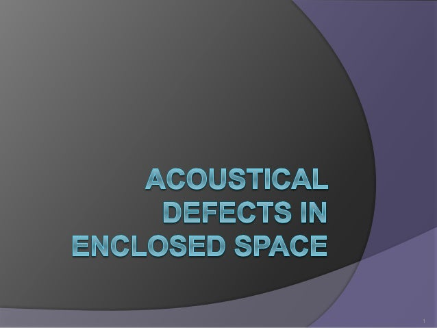 acoustical defects in enclosed space Slide 1