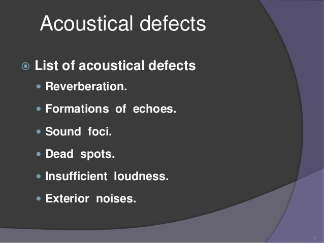 acoustical defects in enclosed space Slide 2