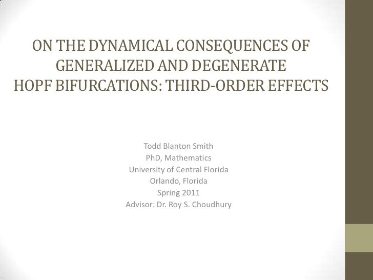 ON THE DYNAMICAL CONSEQUENCES OF     GENERALIZED AND DEGENERATEHOPF BIFURCATIONS: THIRD-ORDER EFFECTS                  Tod...