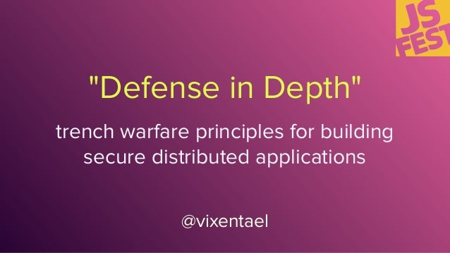 """Defense in Depth"" @vixentael trench warfare principles for building secure distributed applications"