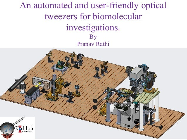 An automated and user-friendly optical      tweezers for biomolecular           investigations.                  By       ...