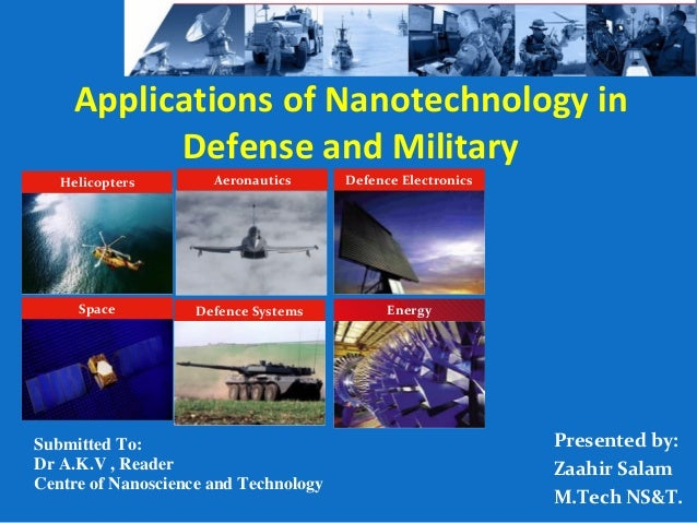 Applications of Nanotechnology in           Defense and Military   Helicopters        Aeronautics      Defence Electronics...