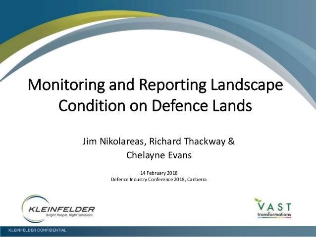 KLEINFELDER CONFIDENTIAL Monitoring and Reporting Landscape Condition on Defence Lands Jim Nikolareas, Richard Thackway & ...