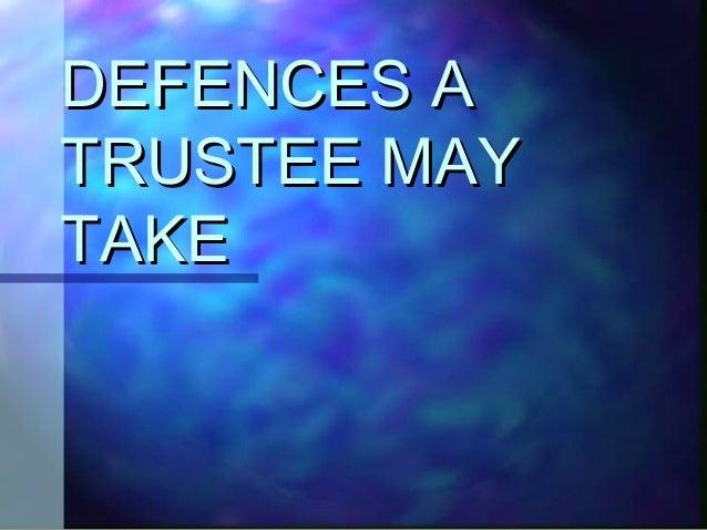 DEFENCES ADEFENCES ATRUSTEE MAYTRUSTEE MAYTAKETAKE