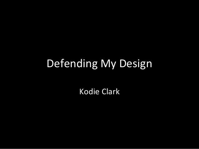 Defending My Design Kodie Clark