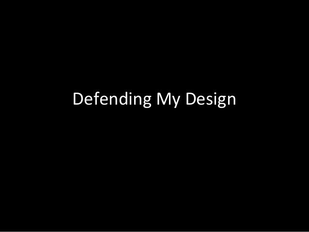Defending My Design