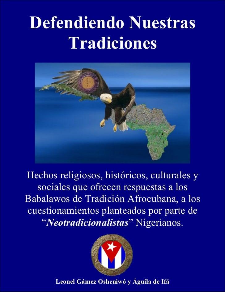 Defendiendo Nuestras         Defendiendo Nuestra Tradición     TradicionesHechos religiosos, históricos, culturales y  soc...