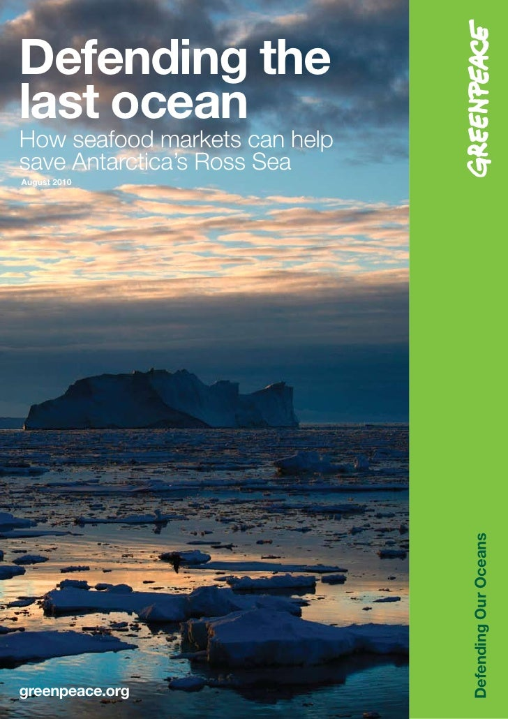Defending the last ocean How seafood markets can help save Antarctica's Ross Sea August 2010                              ...